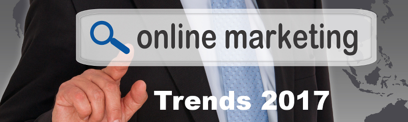 Online Marketing Trends 2017